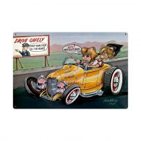 Drive Safely Funny Hot Rod Sign Large 36 x 24