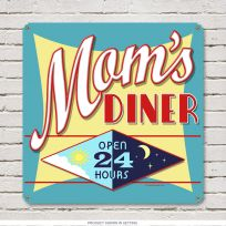 Moms Diner Open 24 Hours Day Night Metal Sign