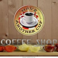 Coffee Have Another Cup Diner Metal Sign