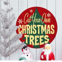 Christmas Trees Cut Your Own Steel Sign 14 in