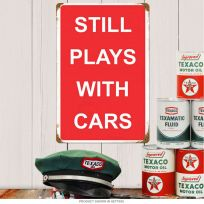 Still Plays With Cars Funny Garage Metal Sign
