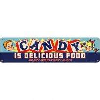 Candy is Delicious Food Vintage Steel Sign