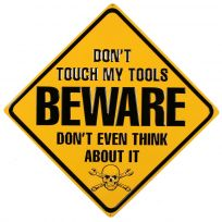 Beware Dont Touch My Tools Embossed Metal Sign_D