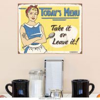 Todays Menu Take It Or Leave It Tin Sign