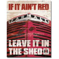 Farmall Tractor If It Ain't Red Leave it In the Shed IH Tin Sign