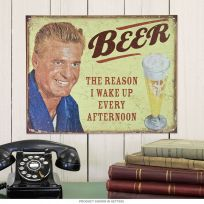 Beer Reason I Wake Up Every Afternoon Tin Sign