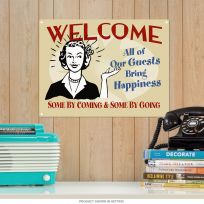 Welcome Guests Bring Happiness Funny Metal Sign