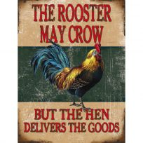Rooster May Crow Hen Delivers Farming Metal Sign