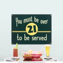 You Must Be Over 21 to Be Served Metal Bar Sign_D
