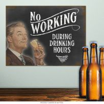 No Working During Drinking Hours Funny Bar Sign
