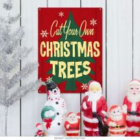 Cut Your Own Christmas Trees Metal Sign 16 in