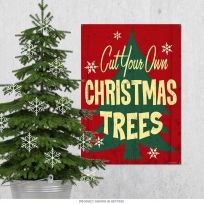 Cut Your Own Christmas Trees Metal Sign 28 in_D