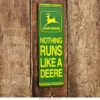 Nothing Runs Like A John Deere Embossed Tin Sign
