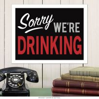 Sorry Were Drinking Bar Tin Sign